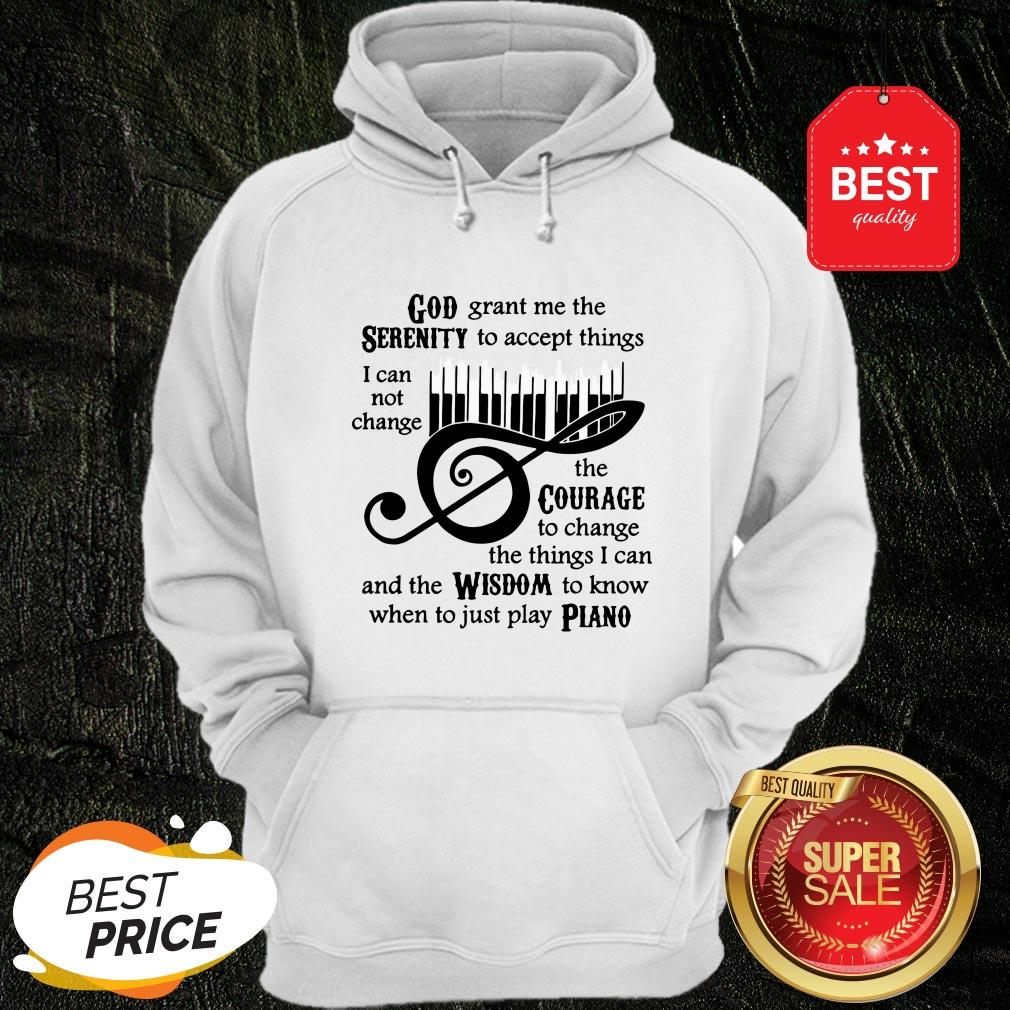 God Grant Me The Serenity To Accept Thing Music Note Play Piano Hoodie