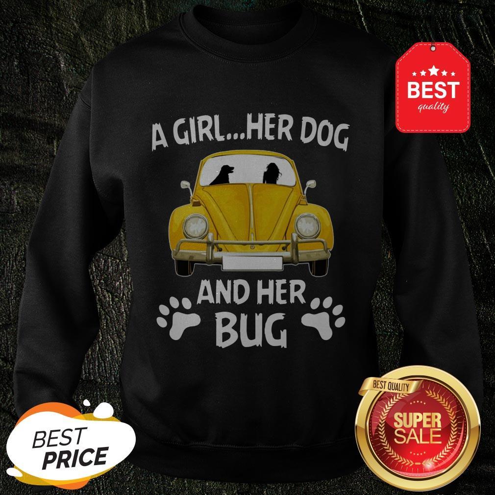 Nice A Girl Her Dog And Her Bug Volkswagen Beetle Sweatshirt