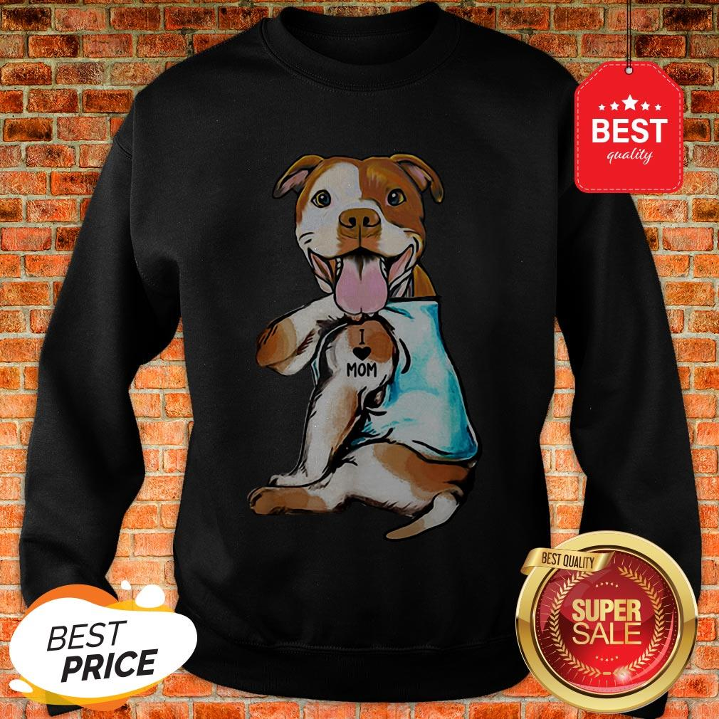 Nice American Staffordshire Terrier I Love Mom Tattoos Sweatshirt
