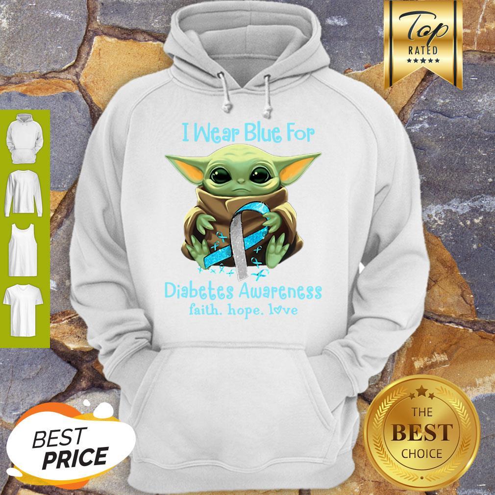 Baby Yoda I Wear Blue For Diabetes Awareness Faith Hope Love Star Wars Hoodie