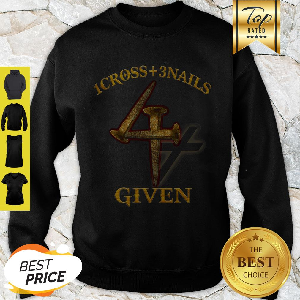 Official 1 Cross 3 Nails 4 Given Sweatshirt