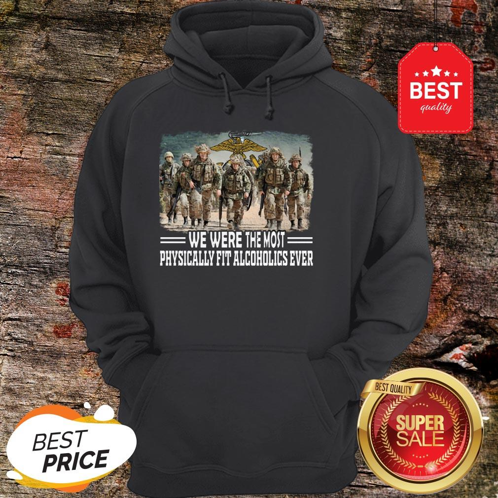 US Marine We Were The Most Physically Fit Alcoholics Ever Hoodie
