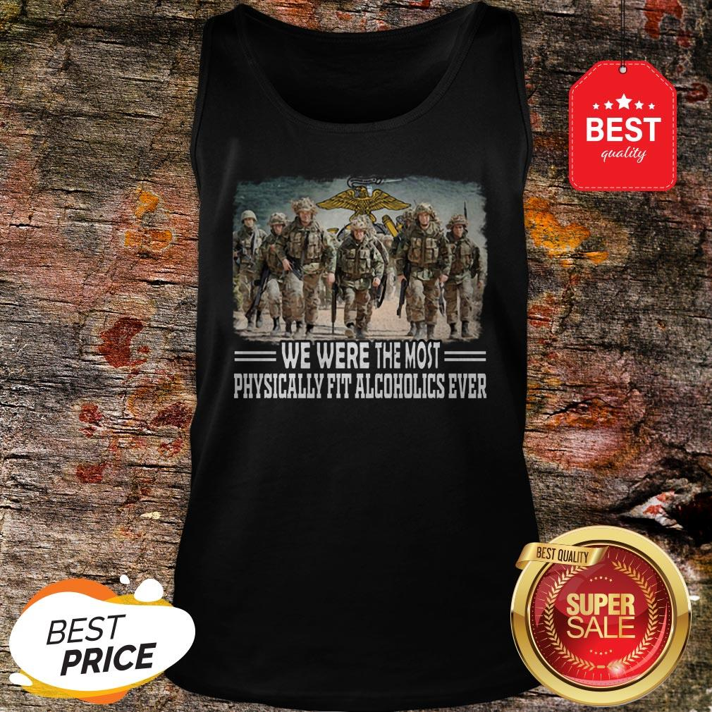 US Marine We Were The Most Physically Fit Alcoholics Ever Tank Top