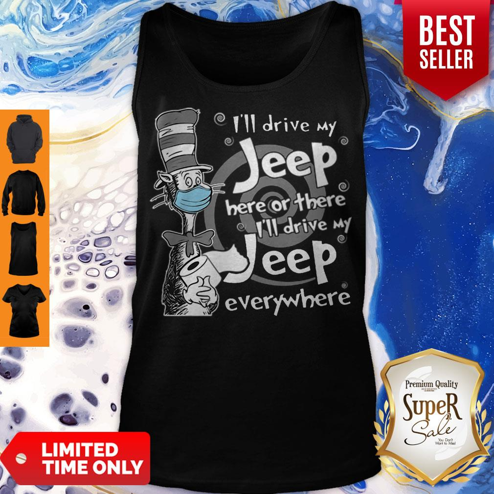 Dr. Seuss Mask I'll Drive My Jeep Here Or There Everywhere Tank Top