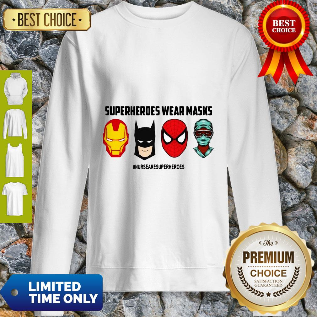 Top Superheroes Wear Masks Nurses Are Superheroes Sweatshirt