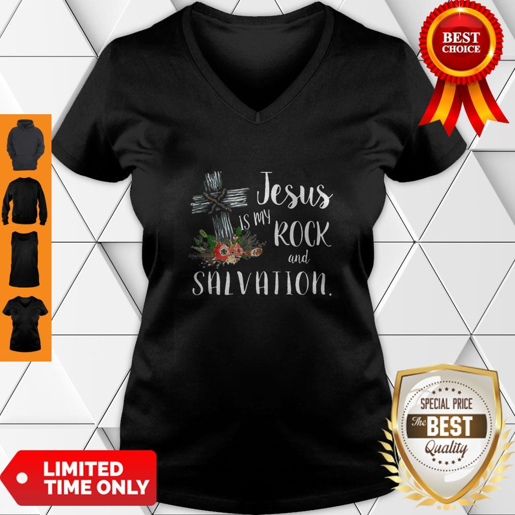 Top Flower Jesus Is My Rock And Salvation V-neck
