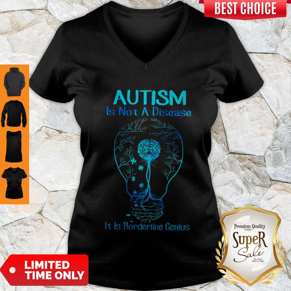 Top Autism Is Not A Disease It Is Borderline Genius V-neck