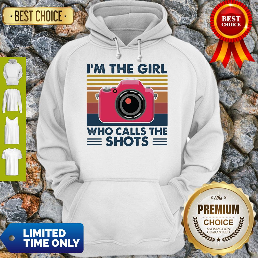 Awesome Camera I'm The Girl Who Calls The Shots Vintage Hoodie