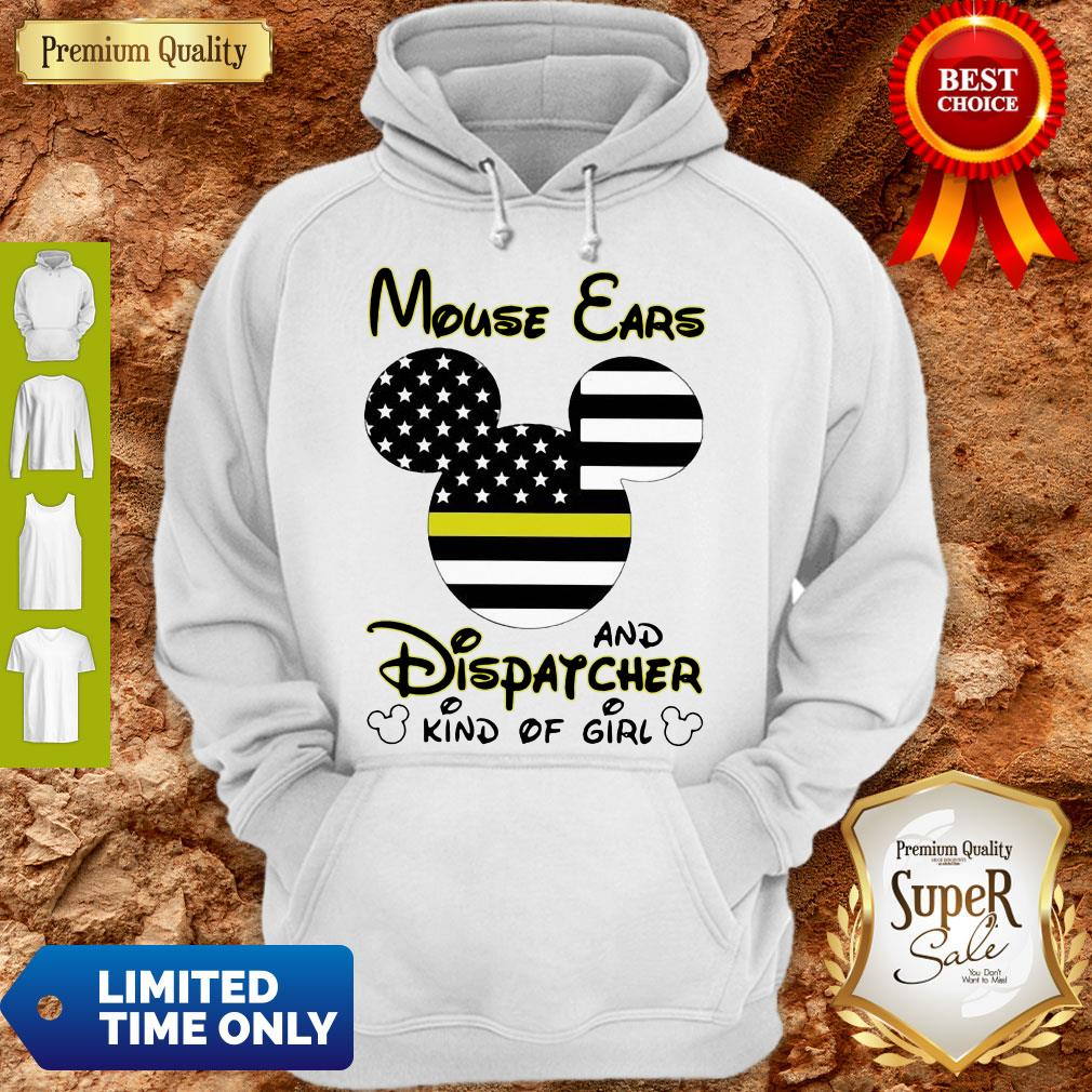 Nice Mickey Mouse Ears And Dispatcher Kind Of Girl Hoodie