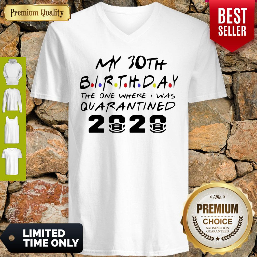 Top Choose Your Birthday Quarantined 30th Birthday Shirt Birthday Quarantine V-neck