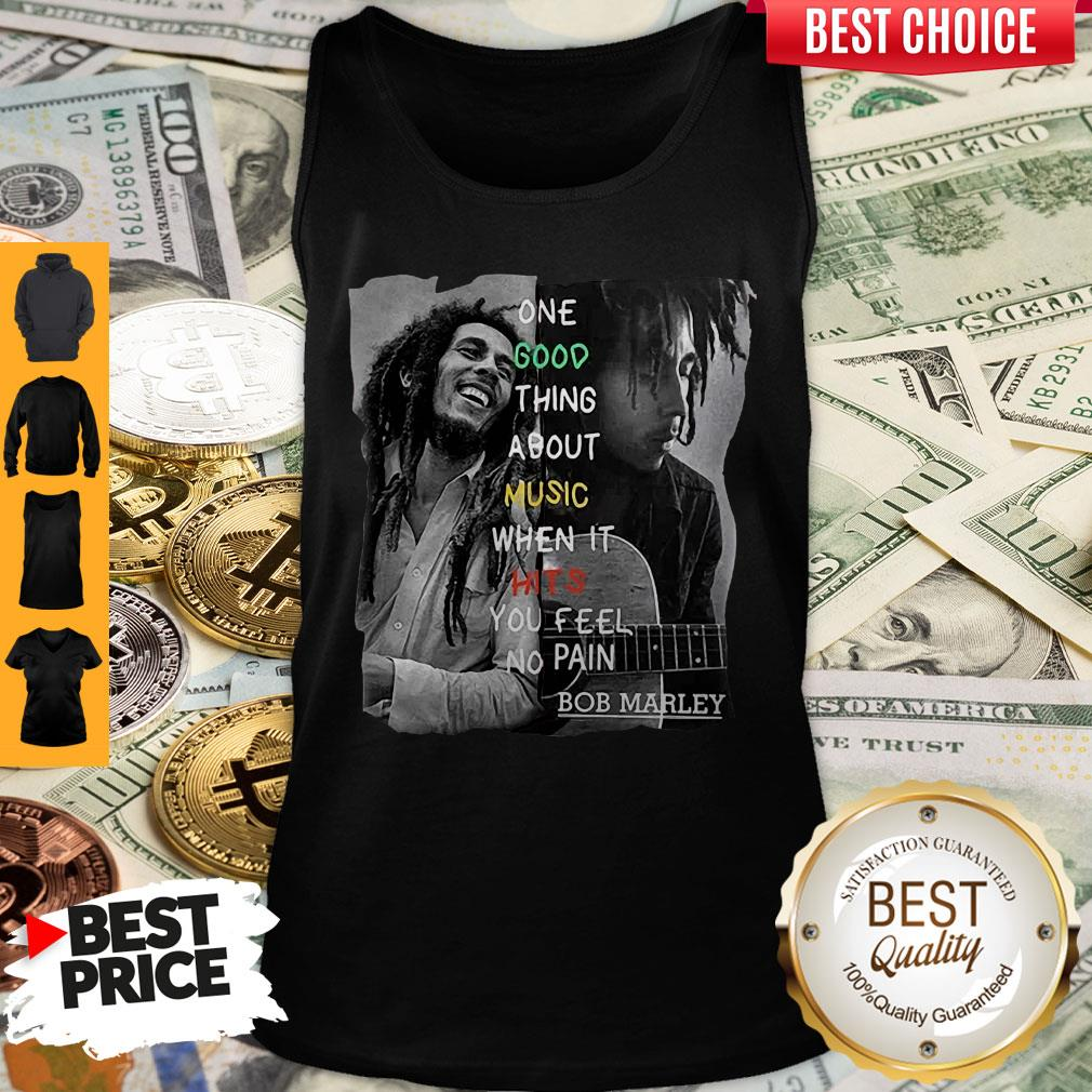 Funny One Good Thing About Music When It Hits You Feel No Pain Bob Marley Tank Top