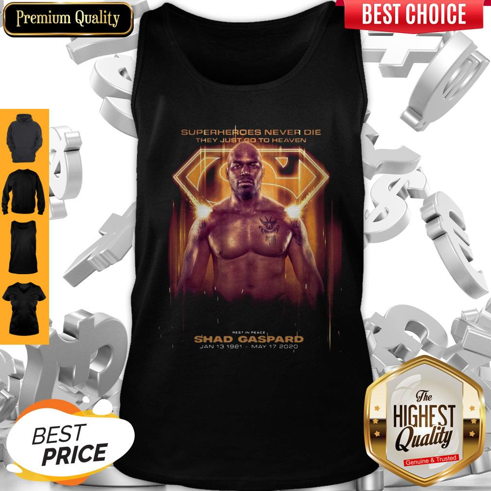 Nice Superman Shad Gaspard Superheroes Never Die They Just Go To Heaven Tank Top