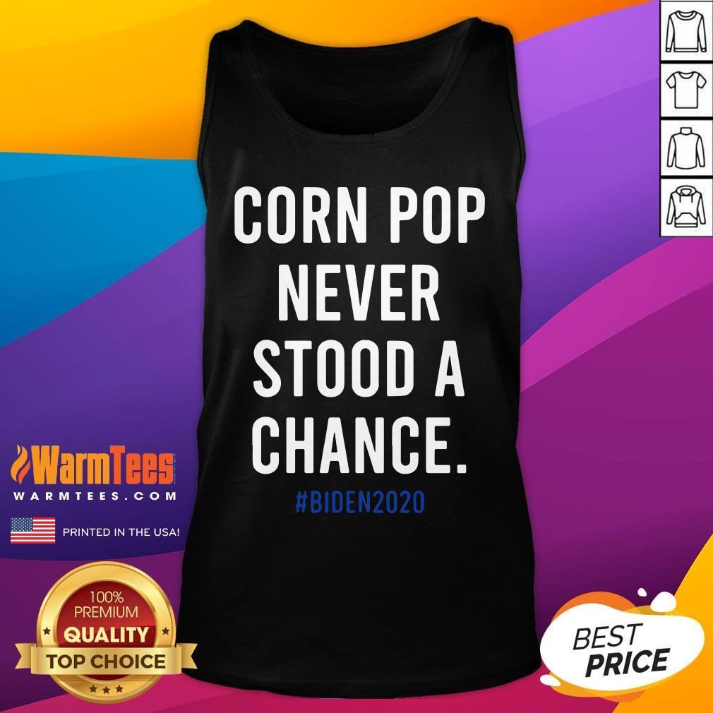 Hot Corn Pop Cornpop Joe Biden 2020 For President Classic Tank Top - Desisn By Warmtees.com