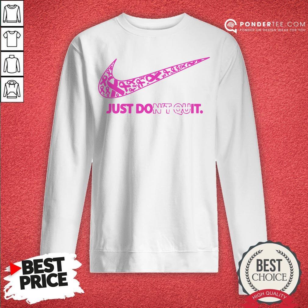 Nike Just Don't Quit Sweatshirt - Desisn By Warmtees.com