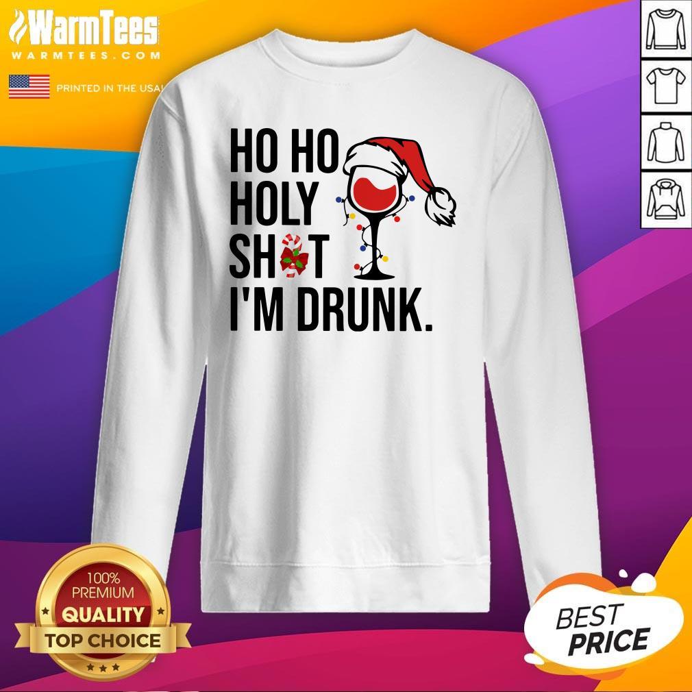 Beautiful Ho Ho Holy Shit Im Drunk Christmas Sweatshirt - Design By Warmtees.com