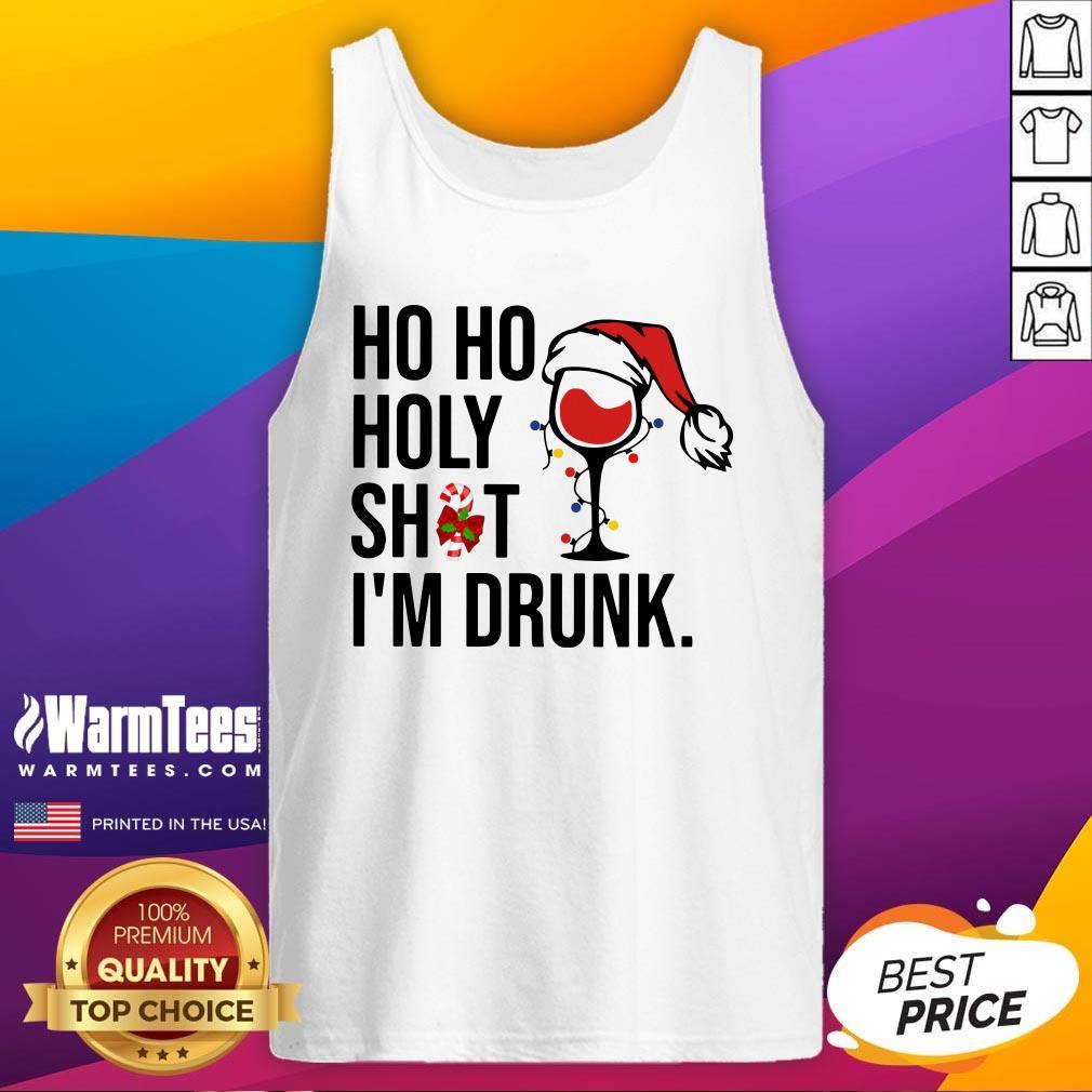 Beautiful Ho Ho Holy Shit Im Drunk Christmas Tank Top - Design By Warmtees.com