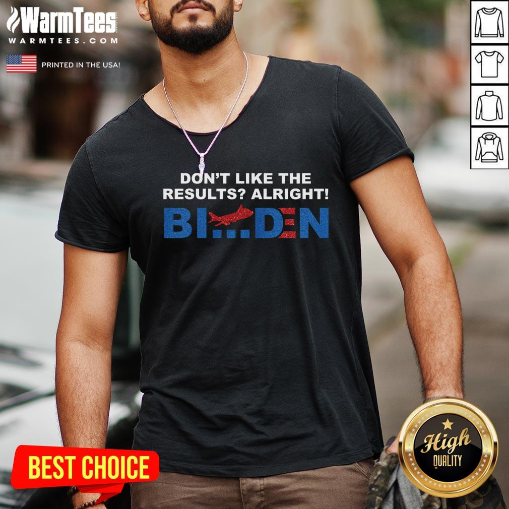 Cool Dont Like The Results Alright Biden V-neck - Design By Warmtees.com
