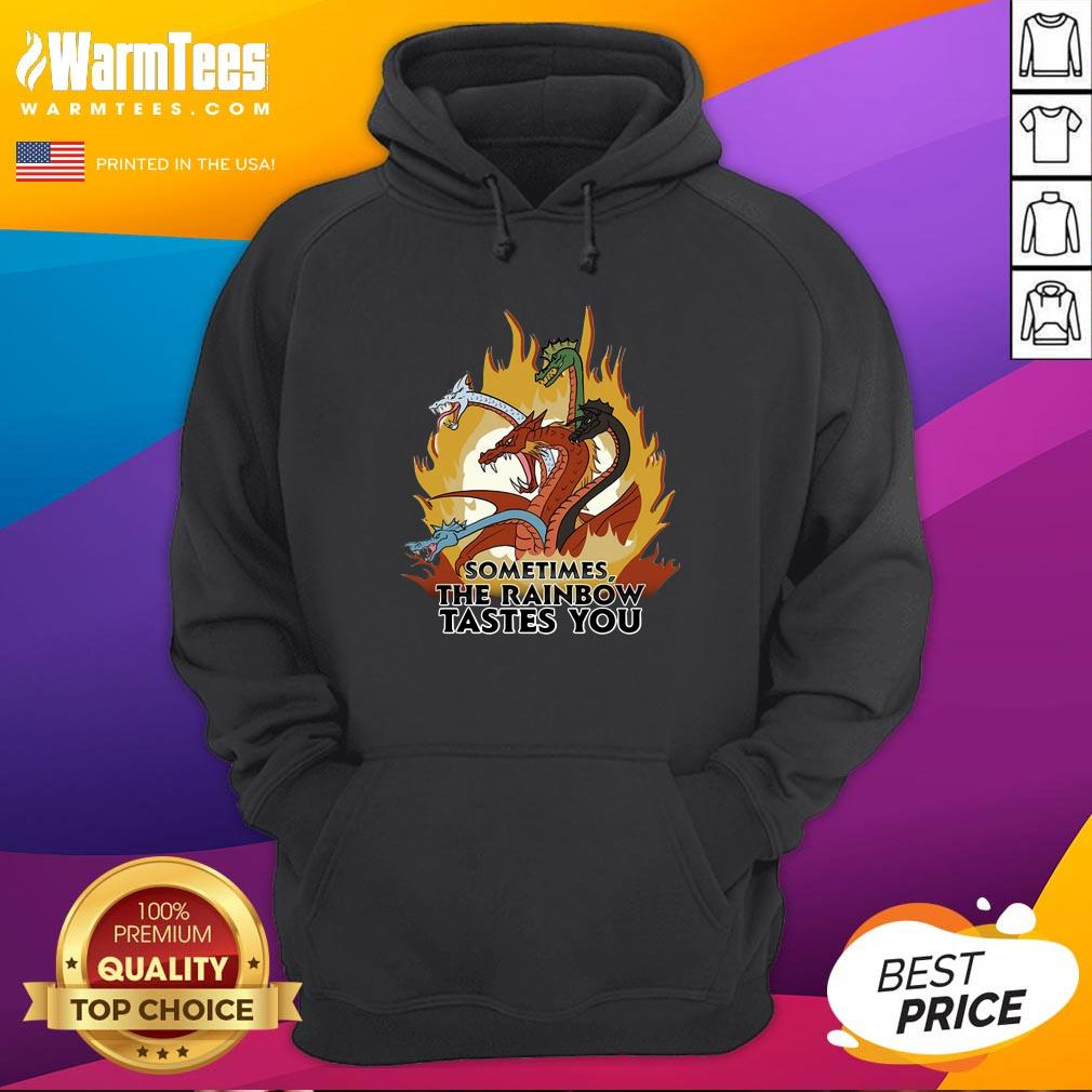 Fantastic Dragons Sometimes The Rainbow Tastes You Hoodie - Design By Warmtees.com
