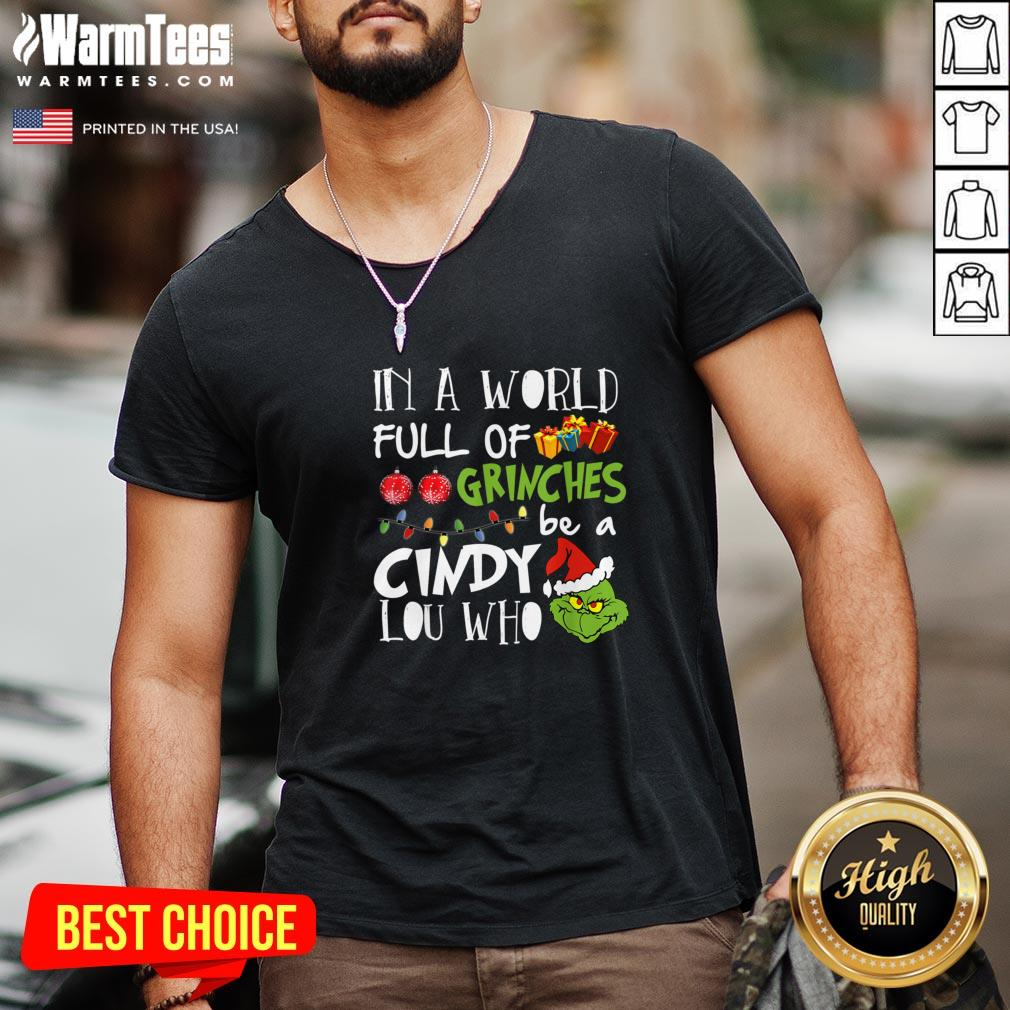 Funny In A World Full Of Grinches Be A Cindy Lou Who Christmas 2020 V-neck - Design By Warmtees.com