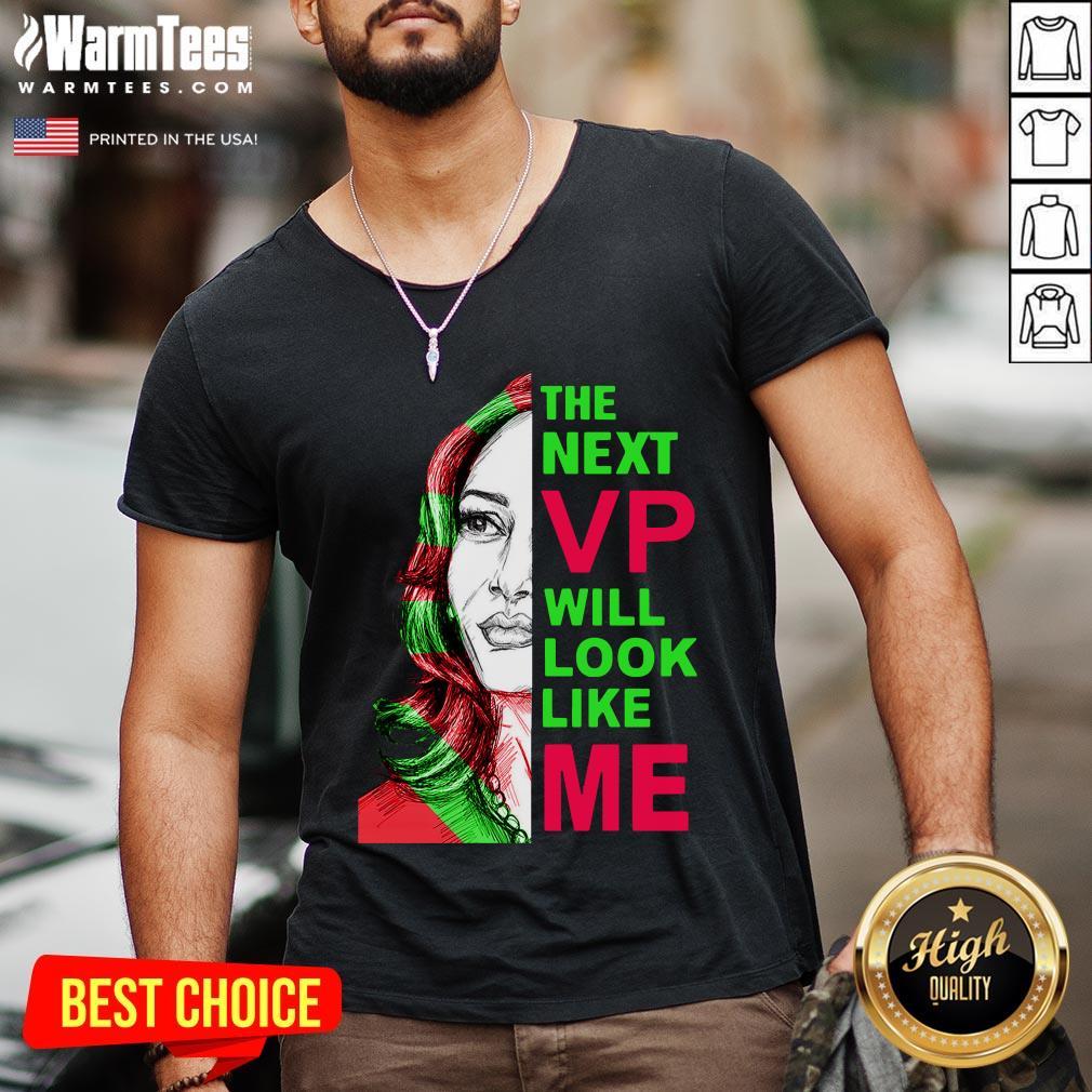 Great The Next Vp Will Look Like Me Kamala Harris Aka V-neck - Design By Warmtees.com