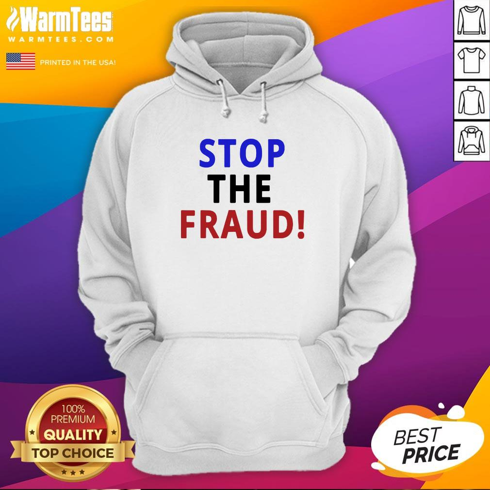 Happy Stop The Fraud 2020 Presidential Election Was Rigged Hoodie - Design By Warmtees.com
