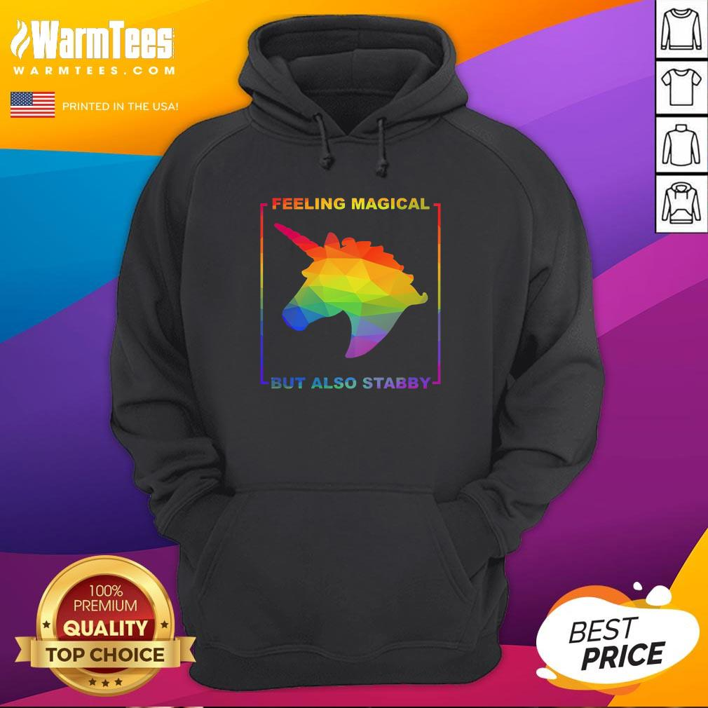 Hot LGBT Unicorn Feeling Magical But Also Stabby Hoodie - Design By Warmtees.com