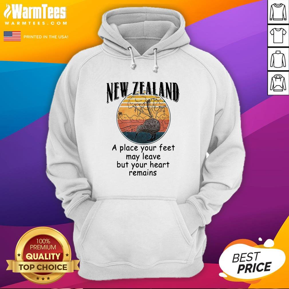 Hot New Zealand A Place Your Feet May Leave But Your Heart Remains Vintage Hoodie - Design By Warmtees.com