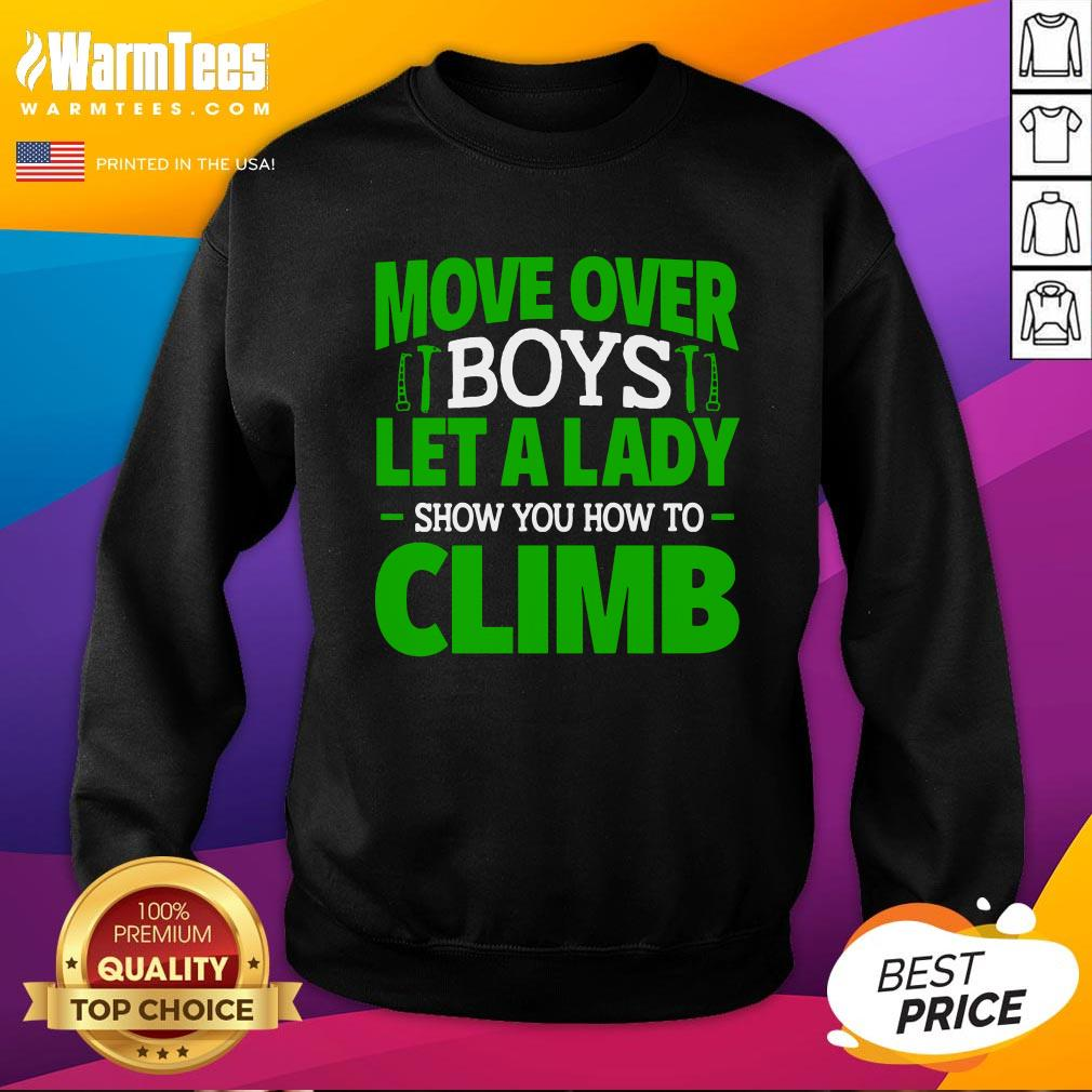 Lovely Move Over Boys Female Rock Climbing Sweatshirt - Design By Warmtees.com