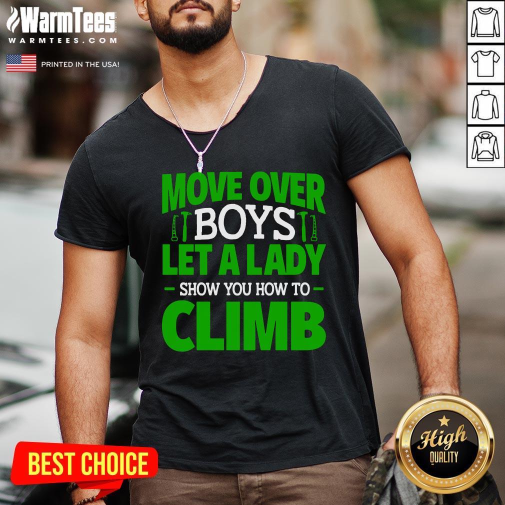 Lovely Move Over Boys Female Rock Climbing V-neck - Design By Warmtees.com