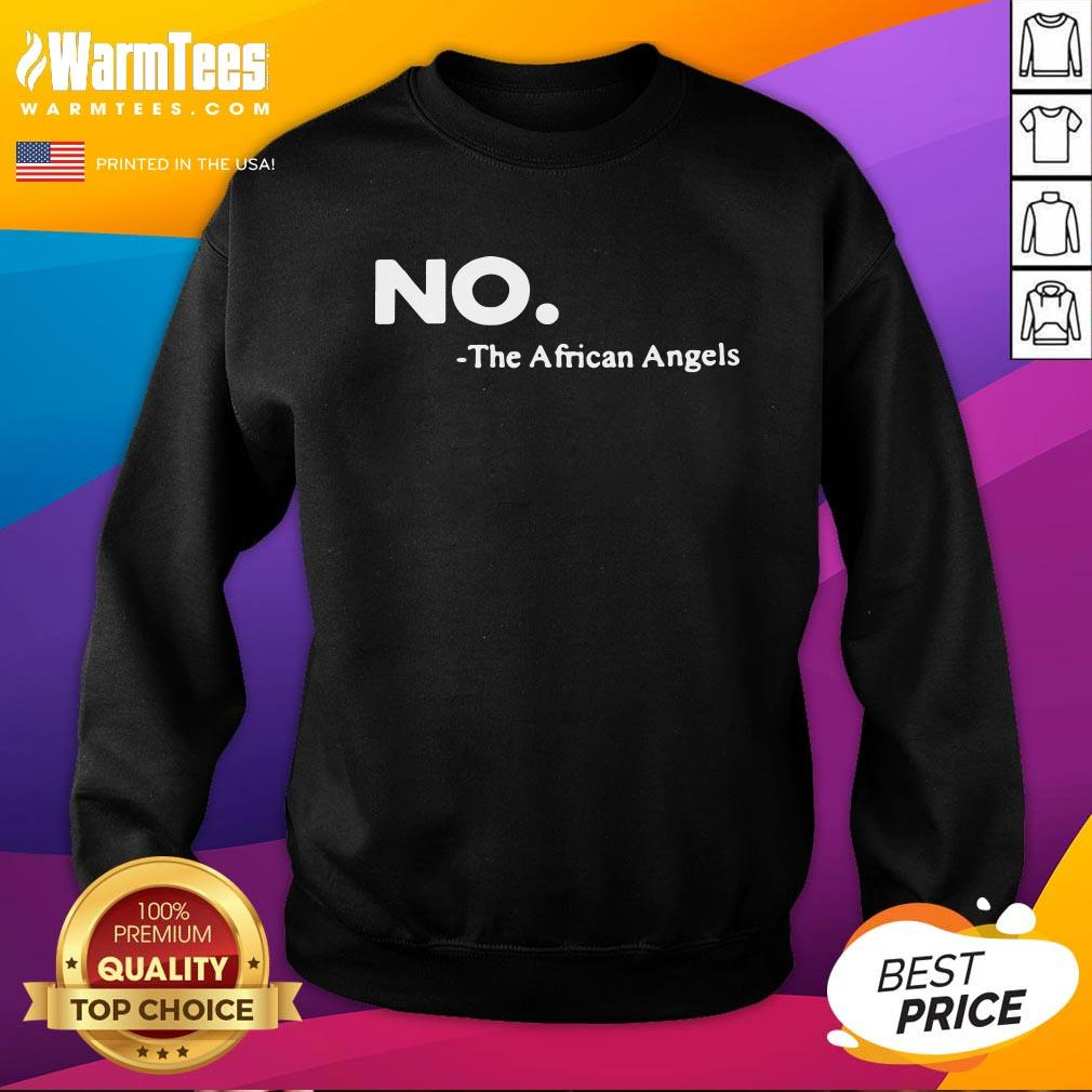 Official No The African Angels Sweatshirt - Design By Warmtees.com
