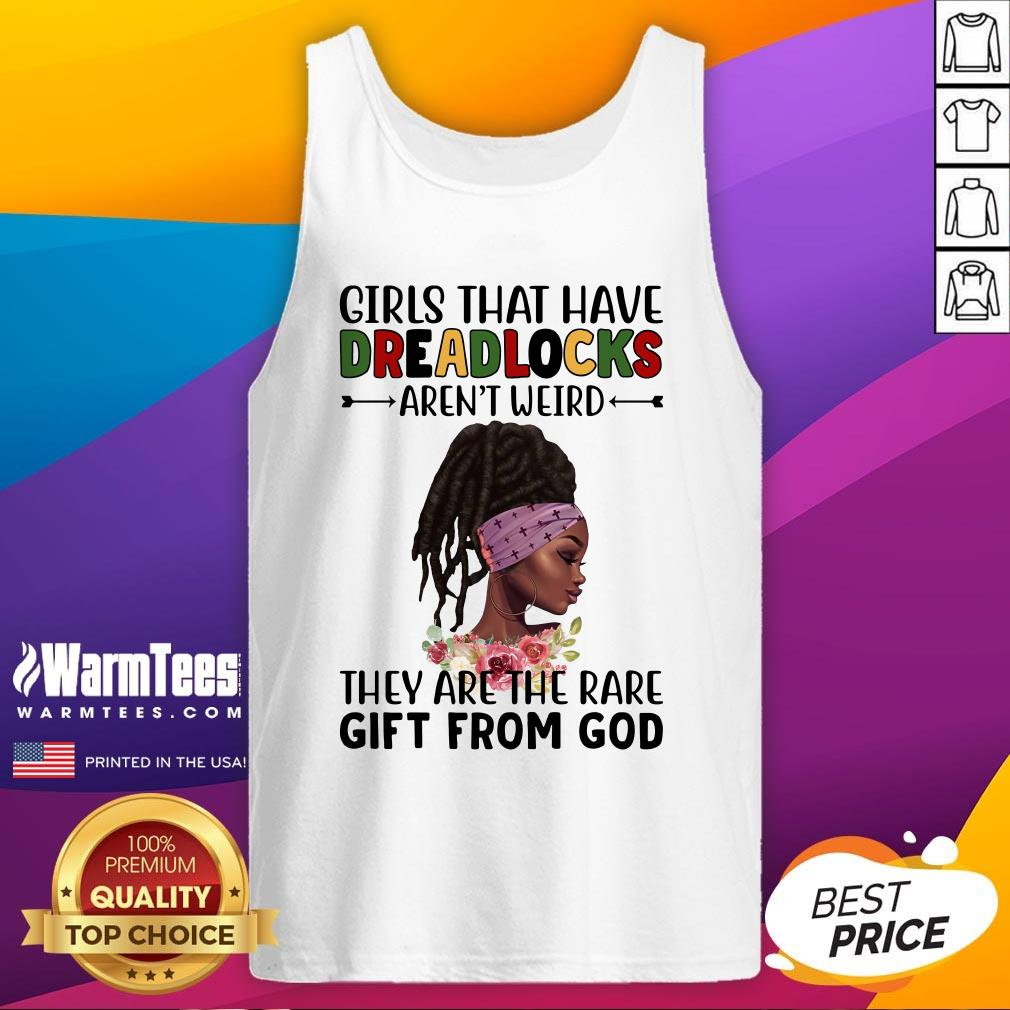 Perfect Girls That Have Dreadlocks They Are The Rare Gift From God Tank Top - Design By Warmtees.com