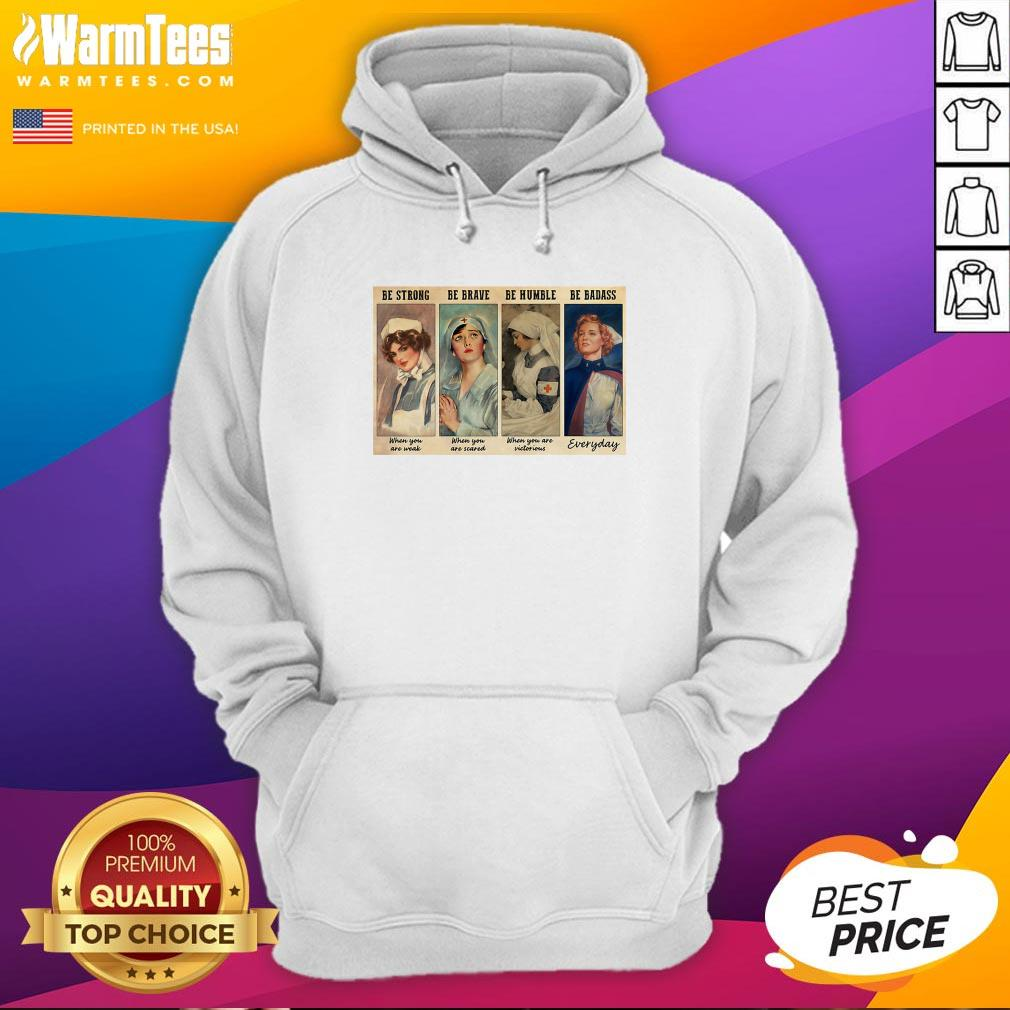 Perfect Nurses Be Strong Be Brave Be Humble Be Badass Hoodie - Design By Warmtees.com