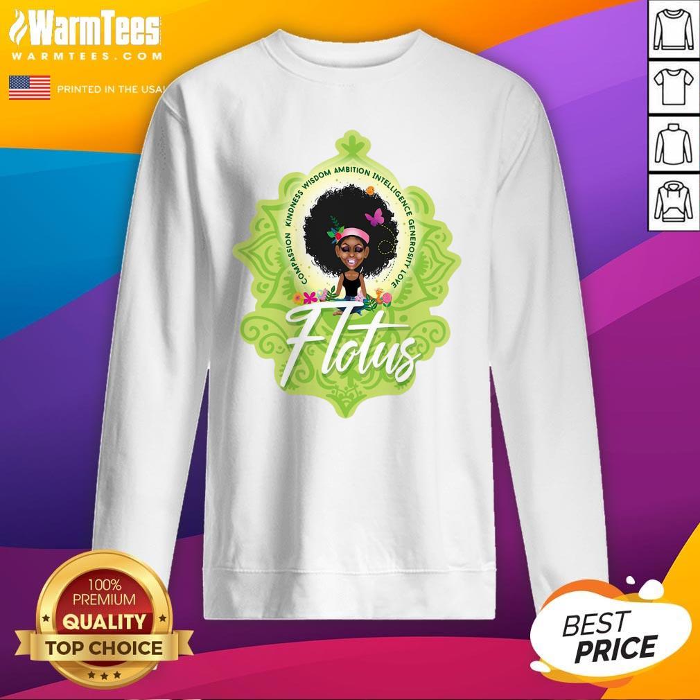 Pro Girl Compassion Kindness Wisdom Ambition Intelligence Generosity Love Flotus Sweatshirt  - Design By Warmtees.com