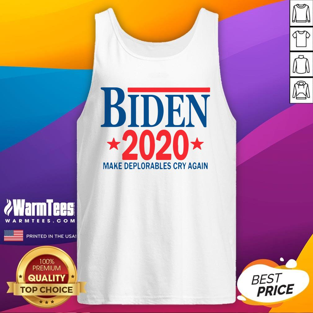 Wonderful Biden 2020 Make Deplorables Cry Again Tank Top - Design By Warmtees.com