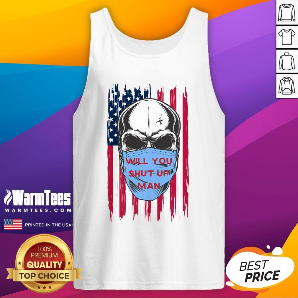Wonderful Skull Joe Biden Will You Shut Up Man American Flag Tank Top - Design By Warmtees.com