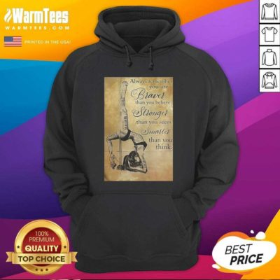 Girl Pole Dancer Always Remember You Are Braver Than You Believe Stronger Than You Seem Smarter Hoodie - Design By Warmtees.com