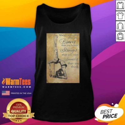 Girl Pole Dancer Always Remember You Are Braver Than You Believe Stronger Than You Seem Smarter Tank Top - Design By Warmtees.com