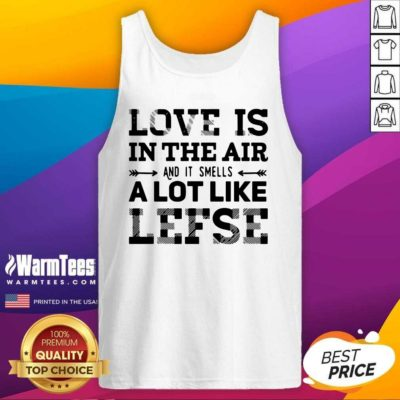 Love Is In The Air And Smells Like Lefse Tank Top - Design By Warmtees.com