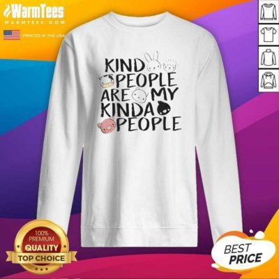 Kind People Are My Kinda People SweaatShirt - Design By Warmtees.com