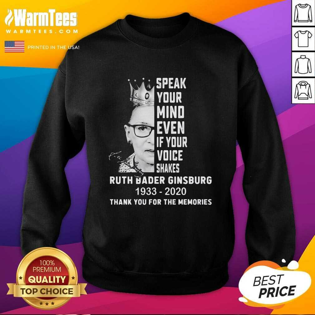 Ruth Bader Ginsburg Speak Your Mind Even If Your Voice Shakes Thank You For The Memories Signature SweatShirt - Design By Warmtees.com