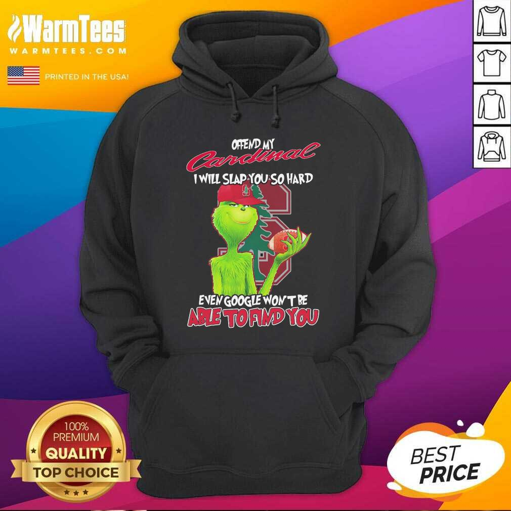 The Grinch Offend My Cardinal I Will Slap You So Hard Even Google Won't Be Able To Find You Christmas Hoodie - Design By Warmtees.com