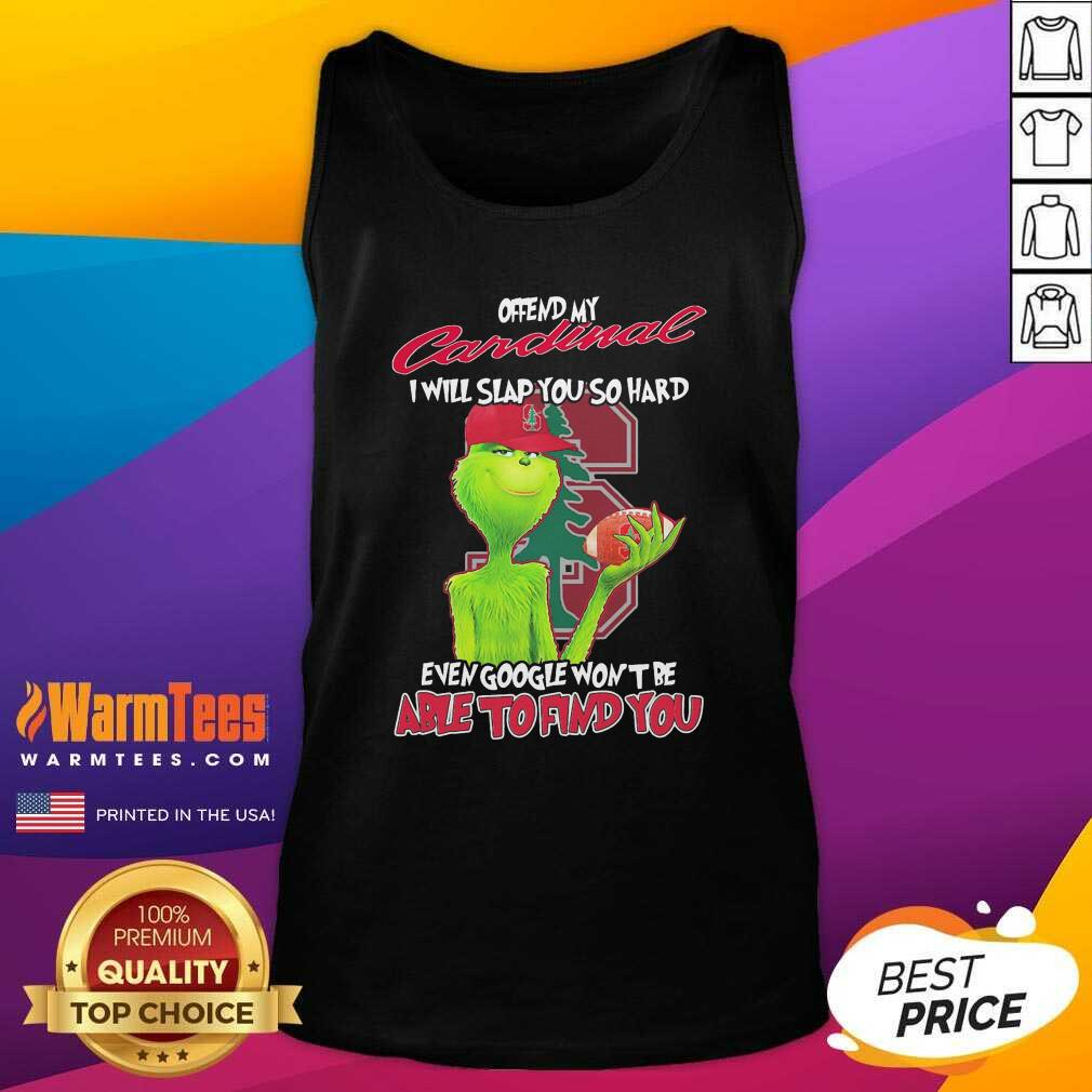 The Grinch Offend My Cardinal I Will Slap You So Hard Even Google Won't Be Able To Find You Christmas Tank Top - Design By Warmtees.com