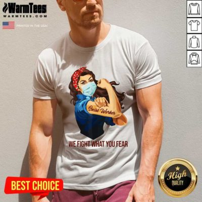 Strong Woman Social Worker We Fight What You Fear V-neck - Design By Warmtees.com
