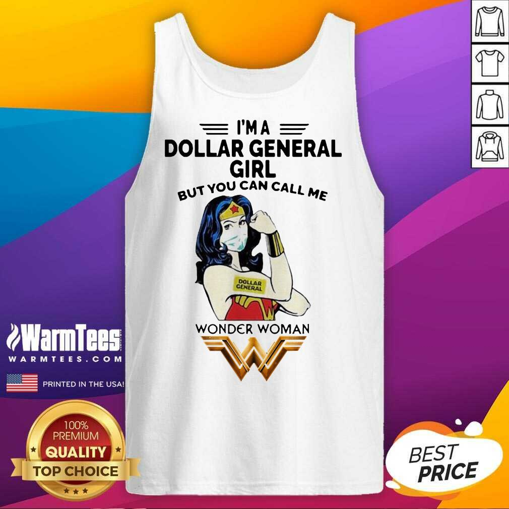 I'm A Dollar General Girl But You Can Call Me Wonder Woman Tank Top