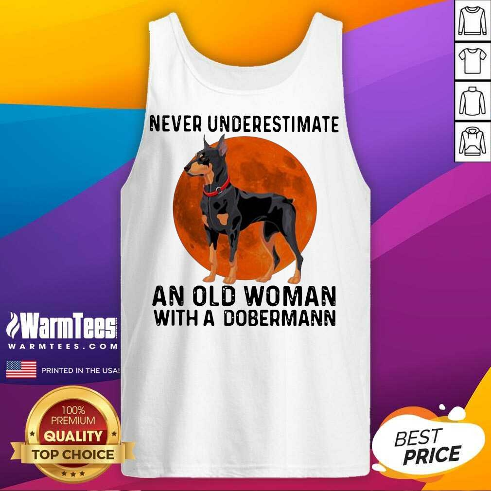 Never Underestimate An Old Woman With A Dobermann Moonblood Tank Top