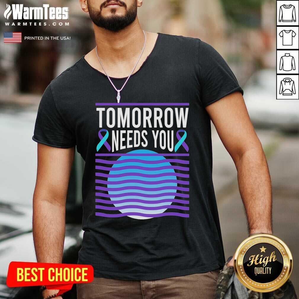 Tomorrow Needs You Suicide Awareness V-neck