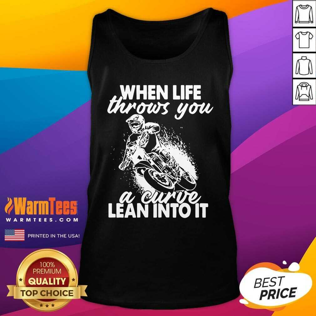 When Life Throws You A Curve Lean Into It Tank Top