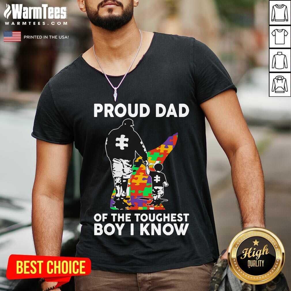 Excellent Proud Dad Toughest Boy 45 V-neck