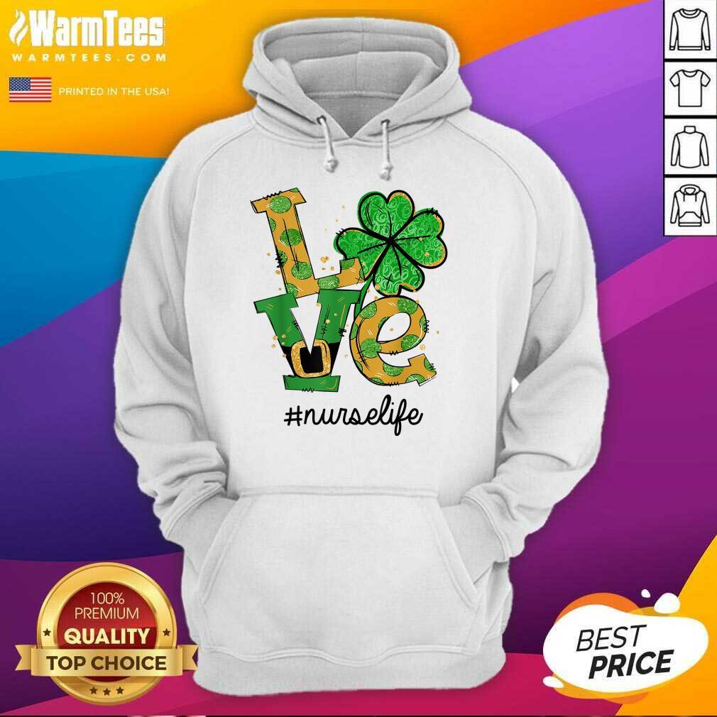 Love Shamrock Nurse Life Funny St Patrick's Day Hoodie