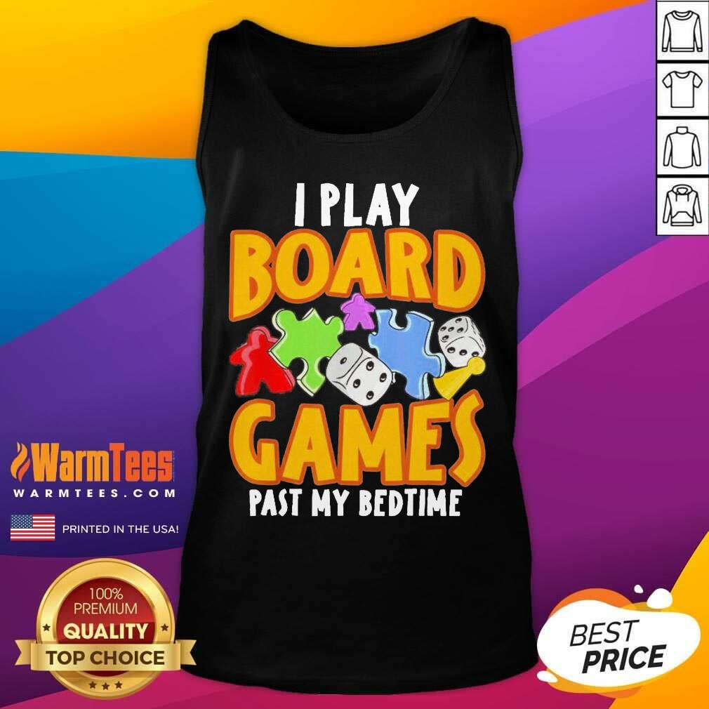 Autism I Play Board Games Past My Bedtime Tank Top